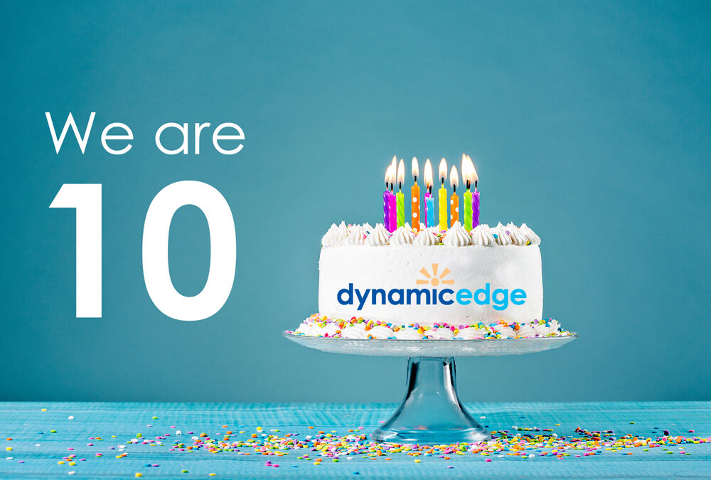 Happy 10th Birthday to us! Dynamic Edge celebrates a decade of operation