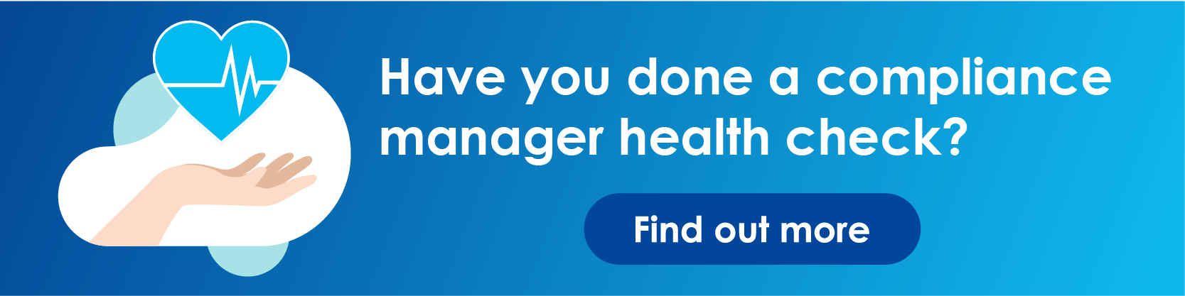 Have you fone a compliance manager health check? Click here to find out more